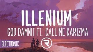 Illenium   God Damnit Ft. Call Me Karizma
