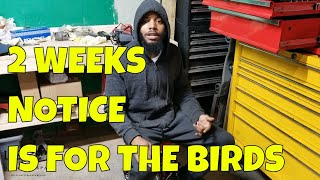 I DON'T BELIEVE IN 2 WEEKS NOTICE | JOB QUITTING TIPS