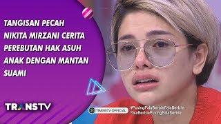 BROWNIS - Tangisan Nikita Mirzani Cerita Tentang Perebutan Hak Asuh Azka (30/8/19) Part 1