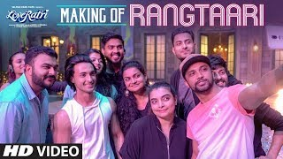 Making of Rangtaari | Loveyatri | Aayush Sharma | Warina Hussain | Yo Yo Honey Singh |Tanishk Bagchi