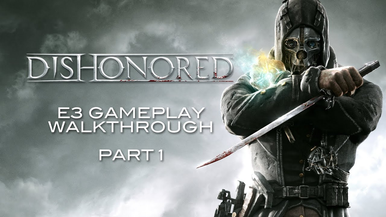 Watch A Guy Play Dishonored For Half An Hour