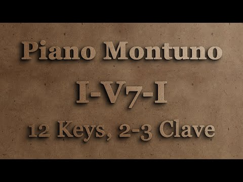 Salsa Piano Montuno (I-V7-I ) in 12 Keys (2-3 Clave)