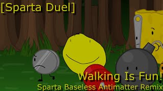 "[Sparta Duel] [BFDIA 5d] Yellow Face: ""Walking Is Fun!"" [Sparta Baseless Antimatter Remix]"