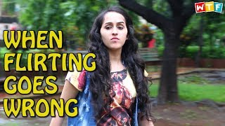 When Flirting Goes Wrong | WTF | WHAT THE FUKREY