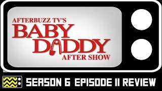 Baby Daddy Season 6 Episode 11 Review & After Show | AfterBuzz TV