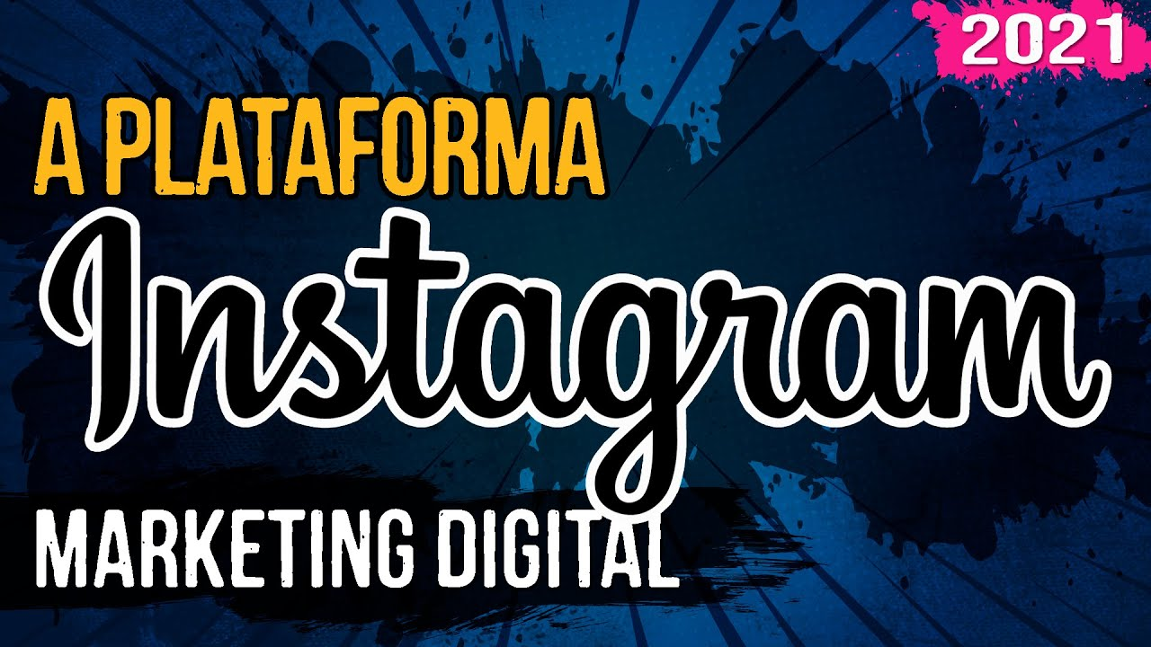 A Plataforma Instagram – Marketing Digital – 05