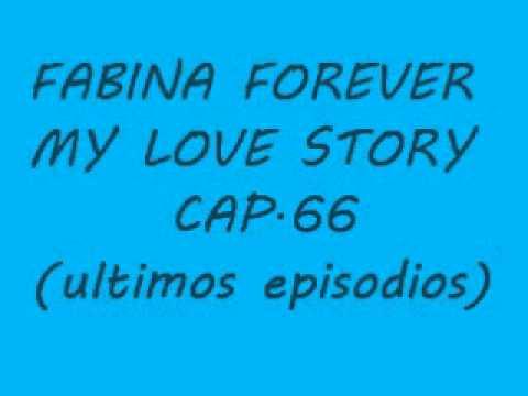 ☆FABINA FOEVER MY LOVE STORY EP 66 leer descripcion☆