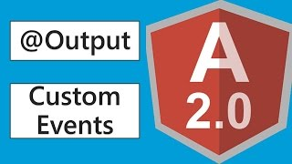 Angular 2 - Output and Custom Events with EventEmitter