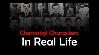 Chernobyl TV Series Characters In Real Life