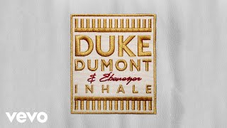 Duke Dumont, Ebenezer - Inhale (Instrumental)