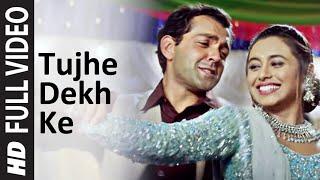 Full Video: Tujhe Dekh Ke | Badal | Bobby Deol | Rani