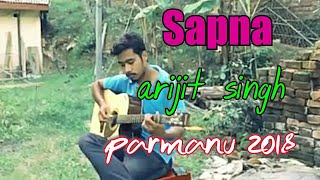 Sapna | Parmanu :The story of pokhran 2018 | John Abraham | Arijit singh | cover song | Waves of D