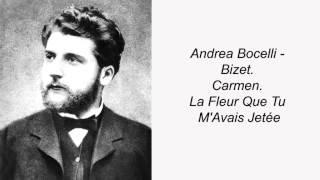 Andrea Bocelli - Bizet. Carmen. La Fleur Que Tu M'Avais Jetée