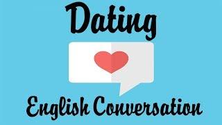 [Tiếng Anh Giao Tiếp] Dating – Cách hẹn hò bằng Tiếng Anh