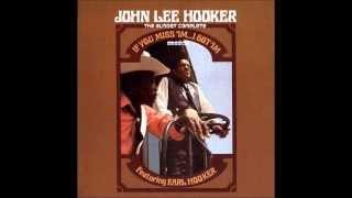 John Lee & Earl Hooker - I Don't Care When You Go