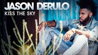 Jason Derulo  Kiss The Sky (Audio)