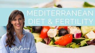 Can a Mediterranean diet boost my fertility? | Nourish with Melanie #47