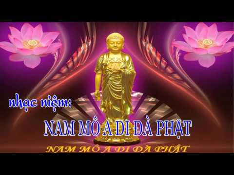 Nhạc niệm: Nam Mô A Di Đà Phật