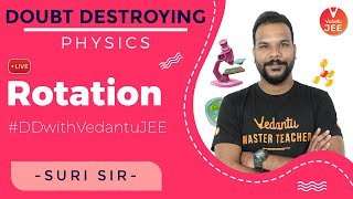 Rotational Motion IIT JEE - Doubt Destroying with Vedantu JEE | JEE Main Physics | JEE Main 2020