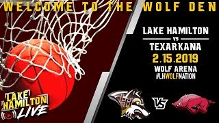 Lake Hamilton Wolves Varsity Basketball Vs. Texarkana Razorbacks | February 15, 2019