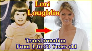 Lori Loughlin Transformation From 1 To 53 Years Old