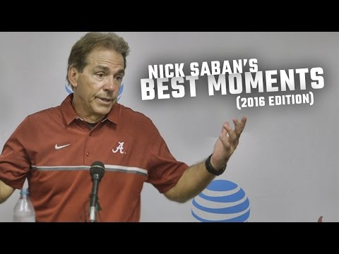 Nick Saban's Best Moments (2016 Edition)