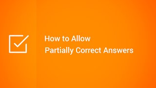 How to Allow Partially Correct Answers