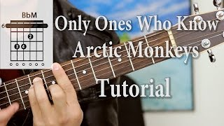 Only Ones Who Know - Arctic Monkeys (Guitar Tutorial)