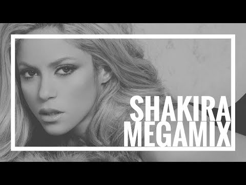 Shakira Megamix 2015 - The Evolution of Shakira