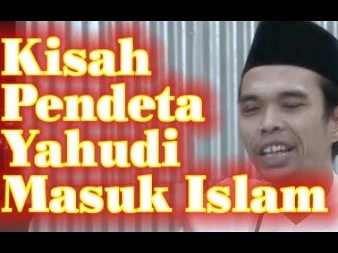 Kisah Pendeta Yahudi Masuk Islam Ceramah Ustadz Abdul Somad