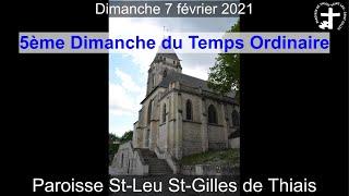 2021-02-07 – Messe 5ème Dimanche du Temps Ordinaire