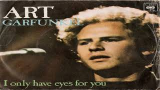 I Only Have Eyes For You/Looking For The Right One - Art Garfunkel ‎1975