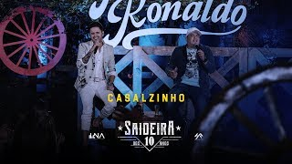 Humberto e Ronaldo - Casalzinho - DVD #SaideiraDos10Anos