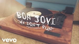 Bon Jovi - We Don't Run