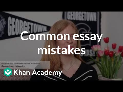 Avoiding common admissions essay mistakes (video) Khan Academy