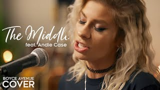 The Middle   Zedd, Maren Morris, Grey (Boyce Avenue Ft Andie Case Acoustic Cover) On Spotify & Apple