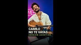 """¡Camilo Echeverry Interpreta """"No Te Vayas"""" En Vivo Y Acústico!"""