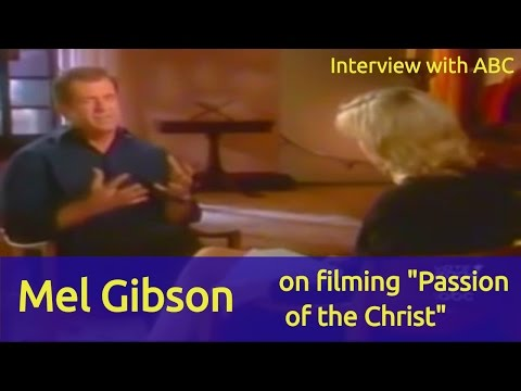 Mel Gibson's interview on filming