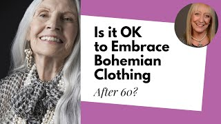 Fashion For Women Over 60: Is It Ok To Embrace Bohemian Clothing After 60?