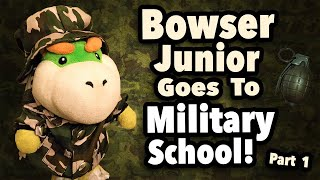 SML Movie: Bowser Junior's Military School Part 1 [REUPLOADED]
