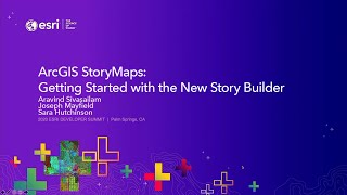 ArcGIS StoryMaps: Getting Started With The New Story Builder