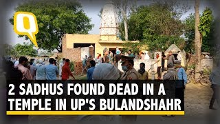 2 Sadhus Found Dead in Temple in UP's Bulandshahr, Accused Held | The Quint