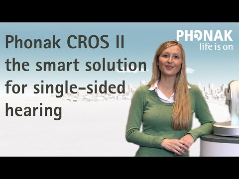 Phonak CROS II – The smart solution for single-sided hearing
