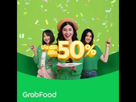 GrabFood Làn Sóng Sale - Ưu đãi đến 50%