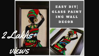 Learn To Make A Statement Wall Decor| Glass Painting Technique For Beginners| African Lady Painting