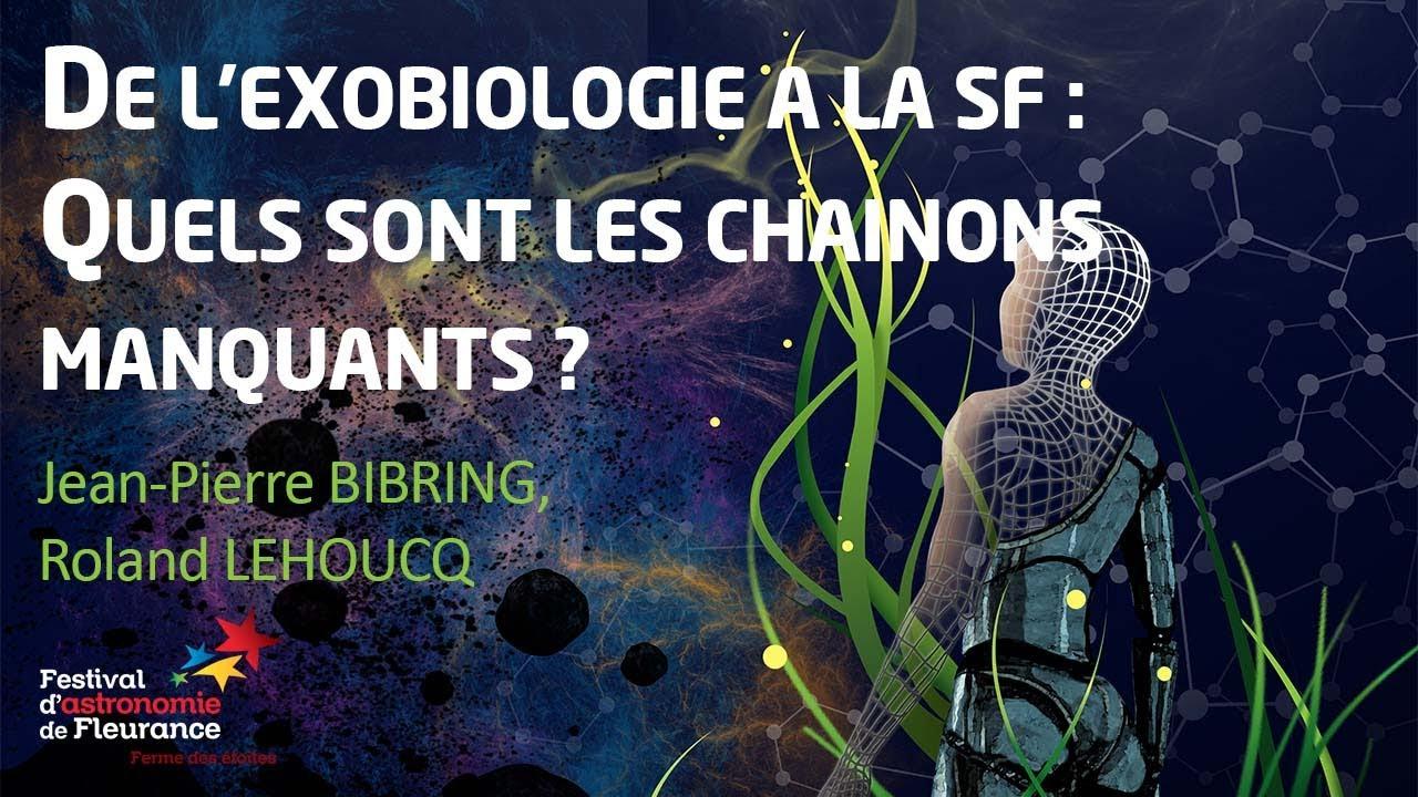 Rencontres - De l'exobiologie à la SF Jean-Pierre BIBRING et Roland LEHOUCQ