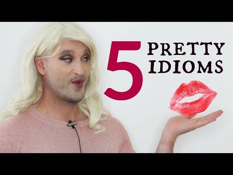 5 Pretty Idioms