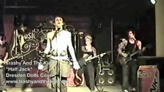 Trashy And The Kid - Half Jack (Dresden Dolls Cover) HD Version