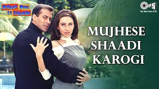 Mujhse Shaadi Karogi - Dulhan Hum Le Jayenge | Salman Khan & Karisma Kapoor | Alka Yagnik & Others
