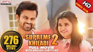 Supreme Khiladi-2 2018 New Released Full Hindi Dubbed Movie || Sai Dharam Tej , Anupama  IMAGES, GIF, ANIMATED GIF, WALLPAPER, STICKER FOR WHATSAPP & FACEBOOK